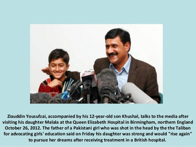 Ziauddin Yousufzai, accompanied by his 12-year-old son Khushal, talks to the media after visiting his daughter Malala at t...