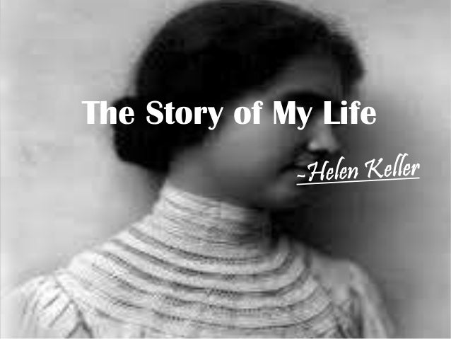the story of helen keller Helen keller biography for kids : helen adams keller was born in tuscumbia helen wrote 12 books including her autobiography, the story of my life.