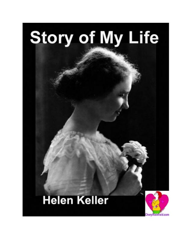 Story of My Life by Helen Keller This ebook was produced by C. Rainfield. This ebook and more available at http://www.Cher...
