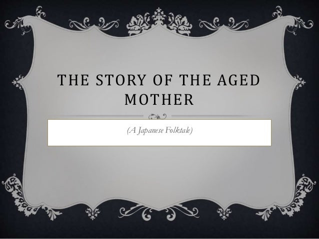 the story of an aged mother