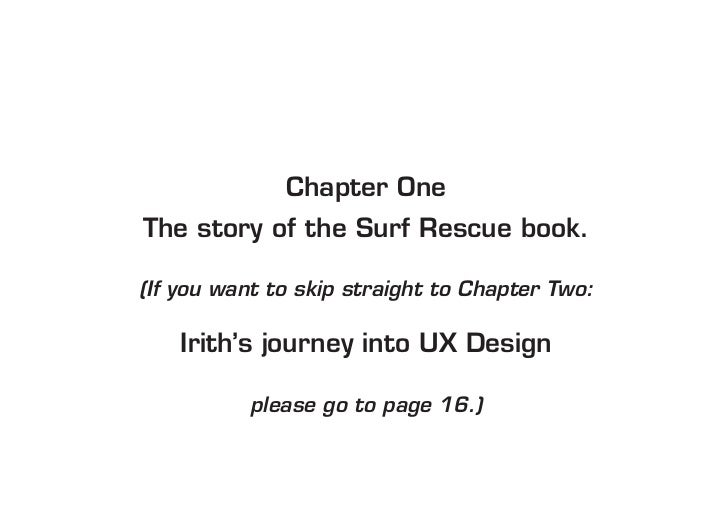 Chapter OneThe story of the Surf Rescue book.(If you want to skip straight to Chapter Two:    Irith's journey into UX Desi...