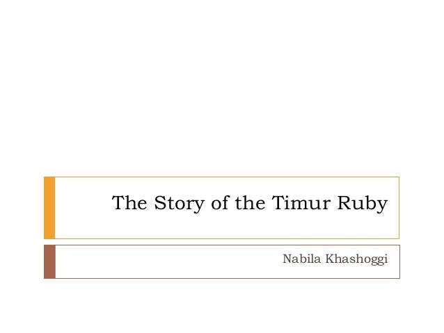 The Story of the Timur Ruby Nabila Khashoggi