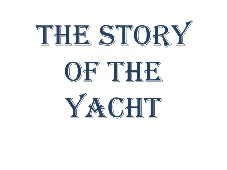 The story of the yacht<br />