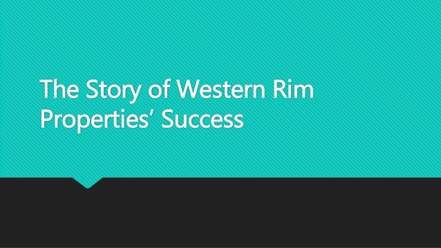 The Story of Western Rim Properties' Success