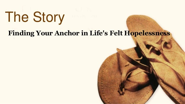 The Story Finding Your Anchor in Life's Felt Hopelessness