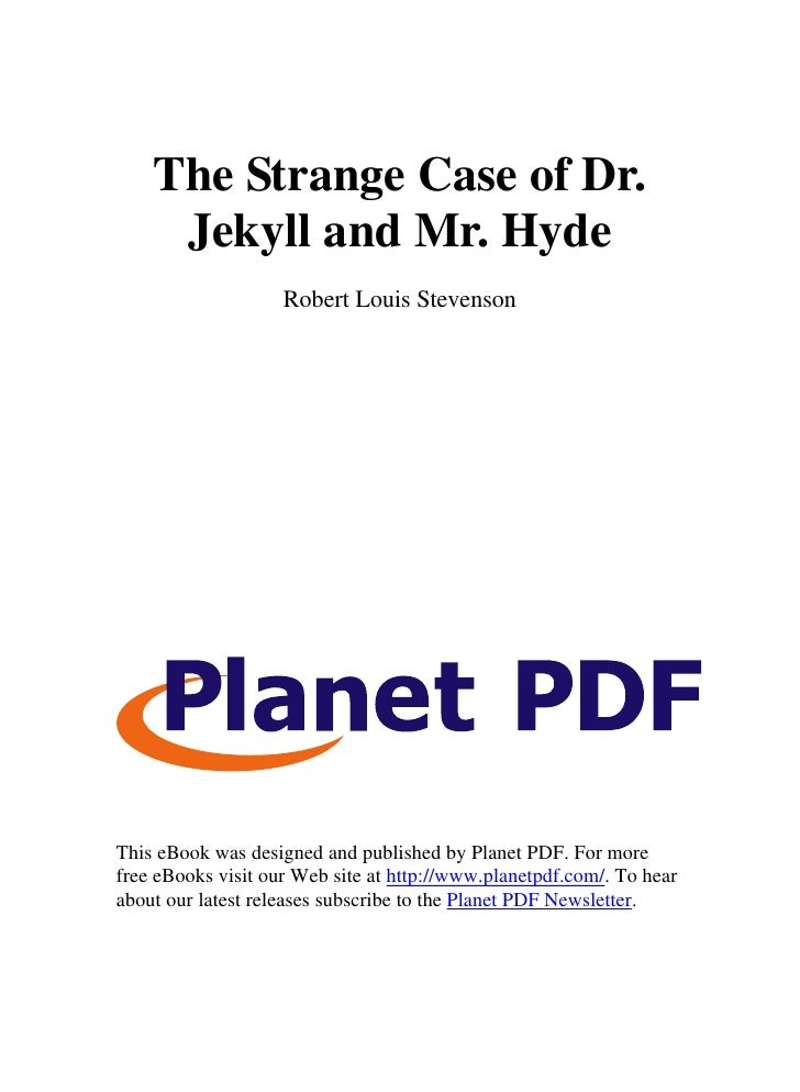 The Strange Case of Dr.     Jekyll and Mr. Hyde                    Robert Louis StevensonThis eBook was designed and publi...