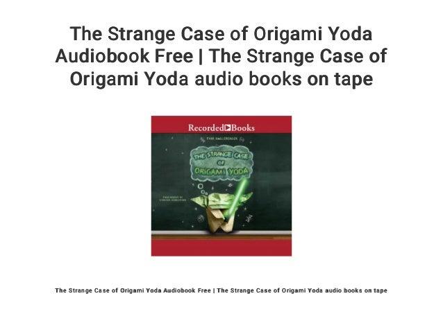 The Strange Case Of Origami Yoda Audiobook Free The Strange Case Of