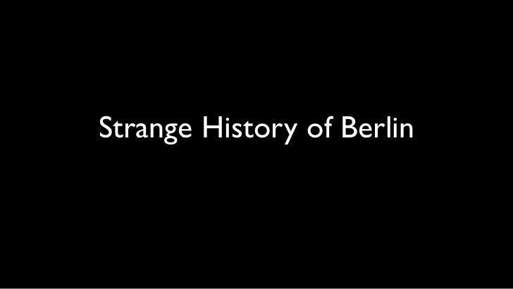 Strange History of Berlin