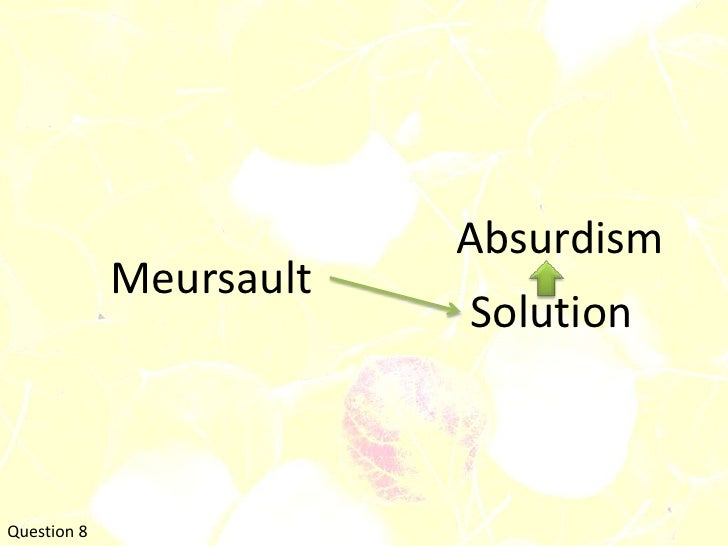 Absurdismbr Meursaultbr Solutionbr Question 8br
