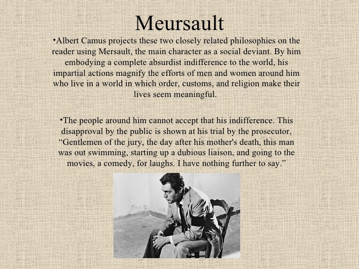 albert camus the stranger meursault is Albert camus's the stranger (1942/1982) is a good place to start drawing  in  this sense meursault is the object of strangeness, but this is the.