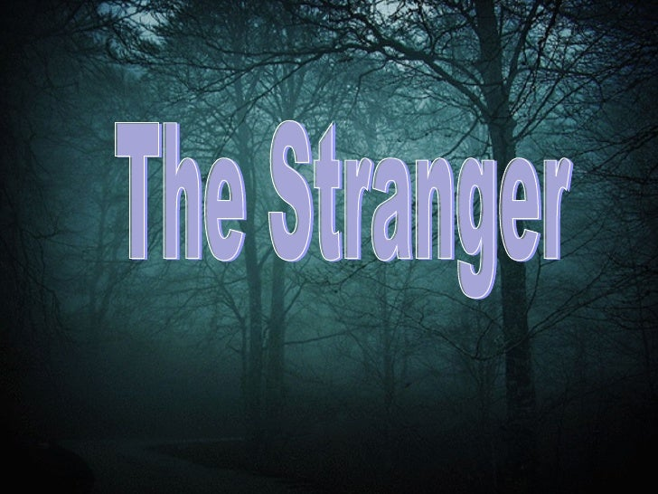 The stranger - interesting story with unexpected ending!