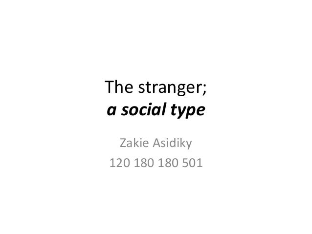 The stranger; a social type Zakie Asidiky 120 180 180 501