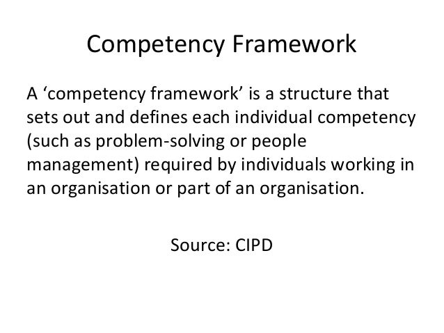 Competency Framework A 'competency framework' is a structure that sets out and defines each individual competency (such as...