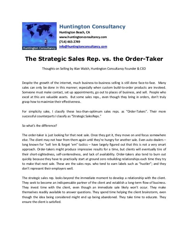 The Strategic Sales Rep. vs. the Order-TakerThoughts on Selling by Alan Walsh, Huntington Consultancy Founder & CEODespite...