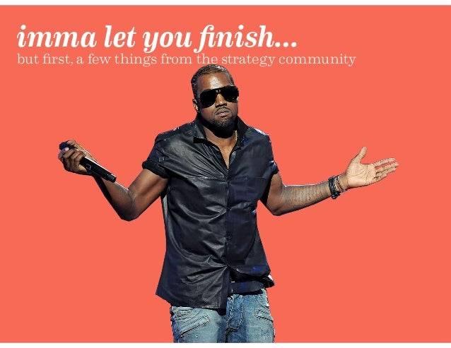 imma let you finish… but first, a few things from the strategy community