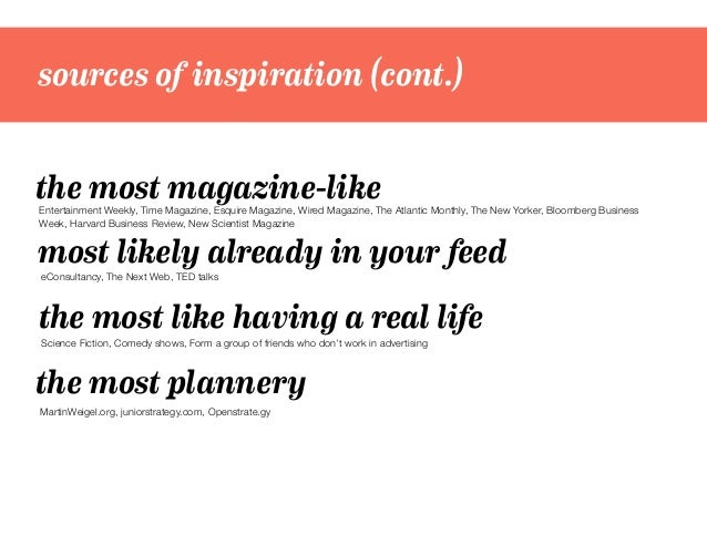 sources of inspiration (cont.) most likely already in your feed the most magazine-likeEntertainment Weekly, Time Magazine,...