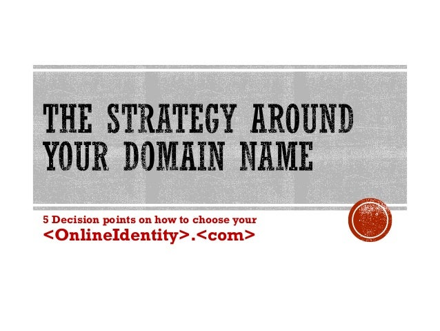 5 Decision points on how to choose your <OnlineIdentity>.<com>