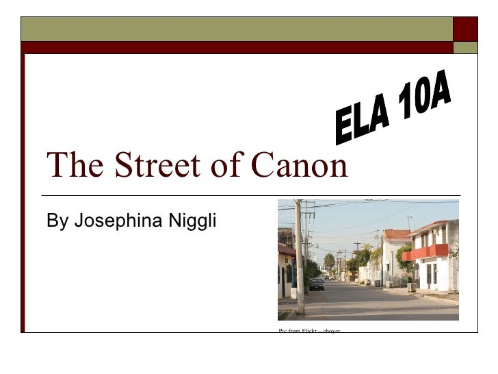 The Street of Canon By Josephina Niggli ELA 10A Pic from Flickr – ehoyer