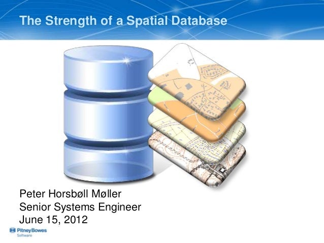 The strength of a spatial database