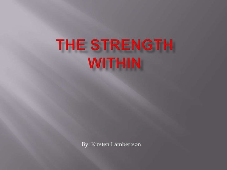 The Strength Within<br />By: Kirsten Lambertson<br />