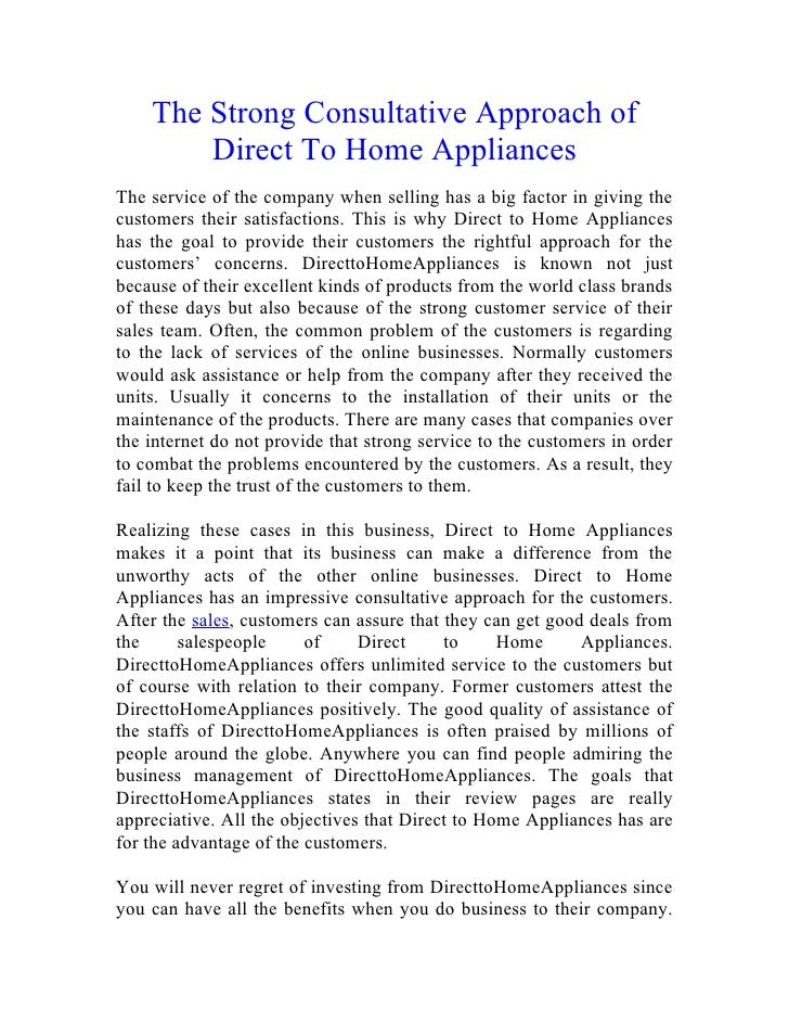 The Strong Consultative Approach of        Direct To Home AppliancesThe service of the company when selling has a big fact...