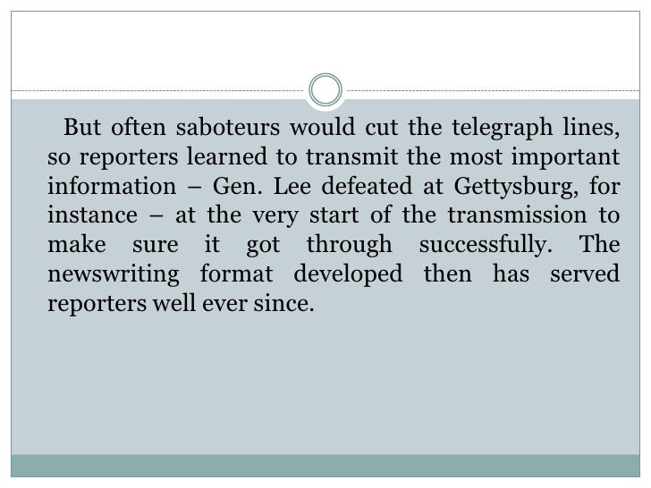 But often saboteurs would cut the telegraph lines,so reporters learned to transmit the most importantinformation – Gen. Le...