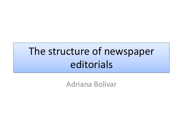 structure of a newspaper Generally, whether in a news agency, television or radio station, newspaper or  magazine, the structure is similar and a typical day is identical in content.