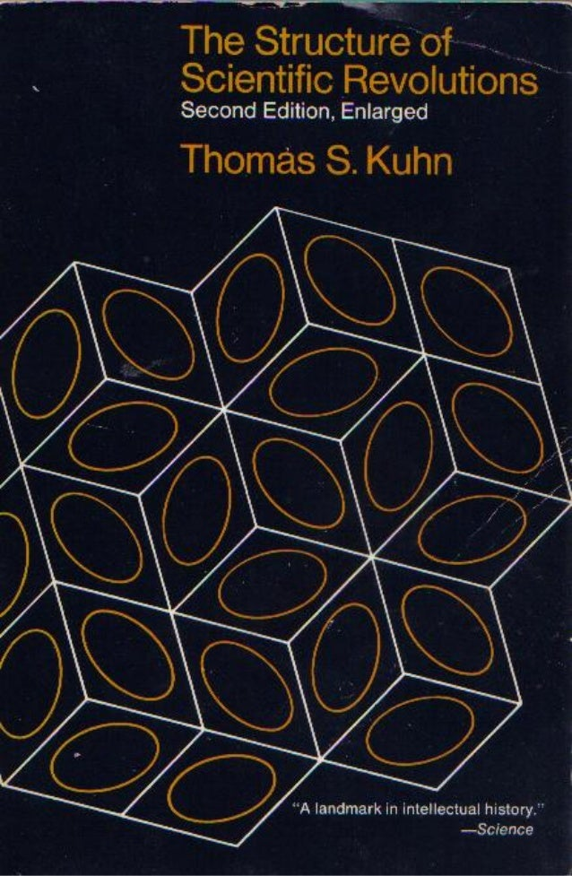 The structure of scientific revolutions   thomas s. kuhn - 1962
