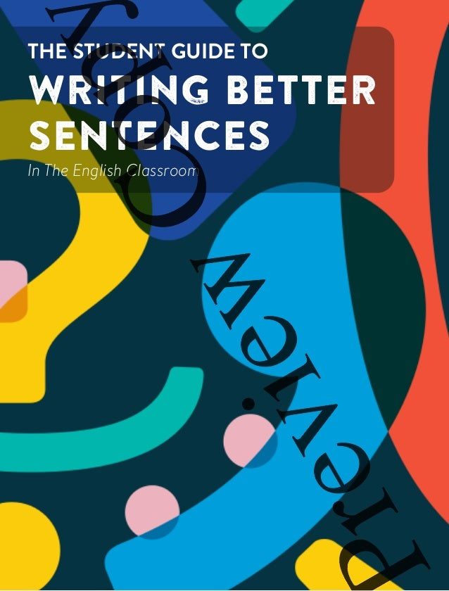 THE STUDENT GUIDE TO WRITING BETTER SENTENCES In The English Classroom