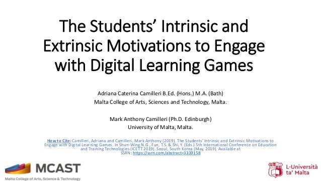 The Students' Intrinsic and Extrinsic Motivations to Engage with Digital Learning Games Adriana Caterina Camilleri B.Ed. (...