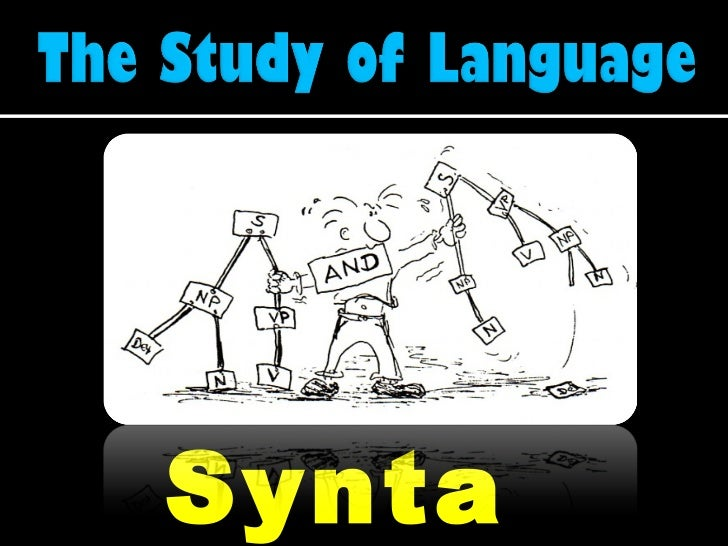 Syntax is the study of