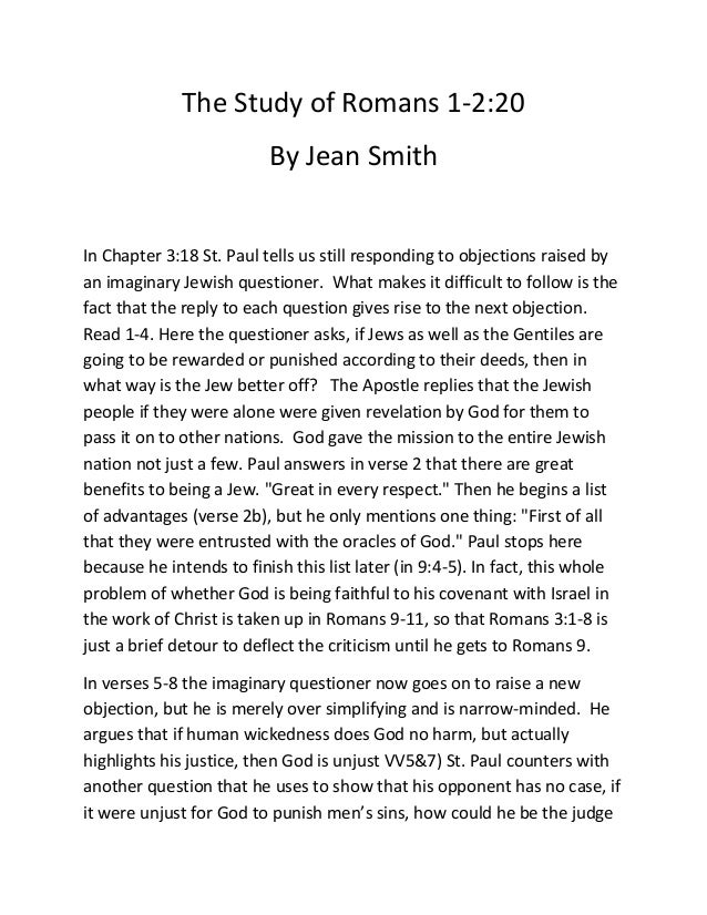 The Study of Romans 1-2:20 By Jean Smith In Chapter 3:18 St. Paul tells us still responding to objections raised by an ima...