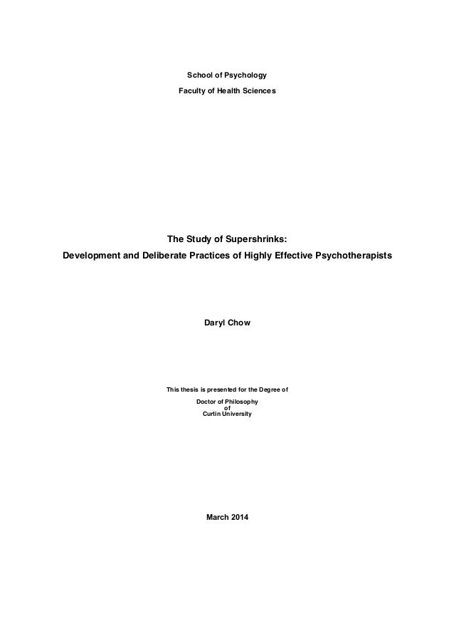 School of Psychology  Faculty of Health Sciences  The Study of Supershrinks:  Development and Deliberate Practices of High...