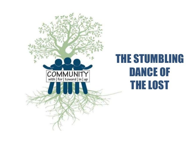 THE STUMBLING DANCE OF THE LOST