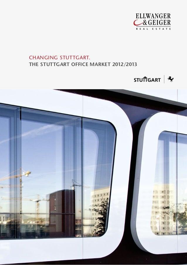 Changing Stuttgart. THE STUTTGART OFFICE MARKET 2012/2013
