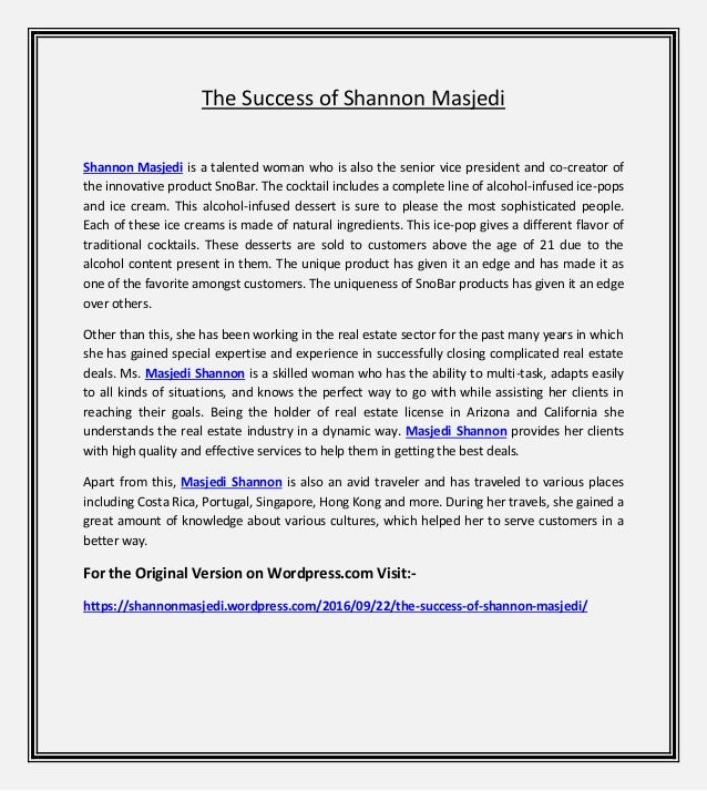 The Success of Shannon Masjedi Shannon Masjedi is a talented woman who is also the senior vice president and co-creator of...