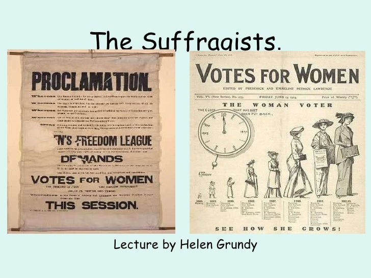 The Suffragists . Lecture by Helen Grundy