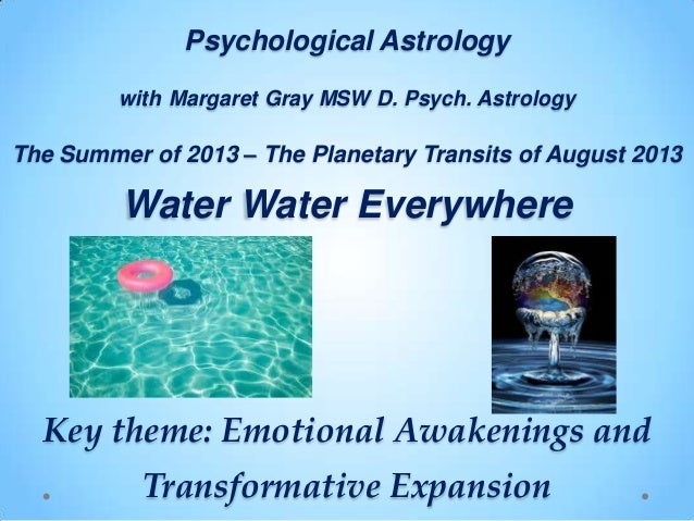 Psychological Astrology with Margaret Gray MSW D. Psych. Astrology The Summer of 2013 – The Planetary Transits of August 2...