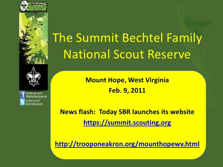 The Summit Bechtel Family National Scout Reserve<br />Mount Hope, West Virginia<br />Feb. 9, 2011<br />News flash:  Today ...