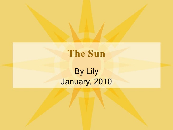 The Sun By Lily January, 2010