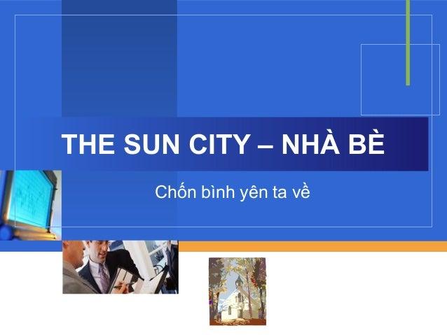 THE SUN CITY – NHÀ BÈ      Chốn bình yên ta về             Company             LOGO
