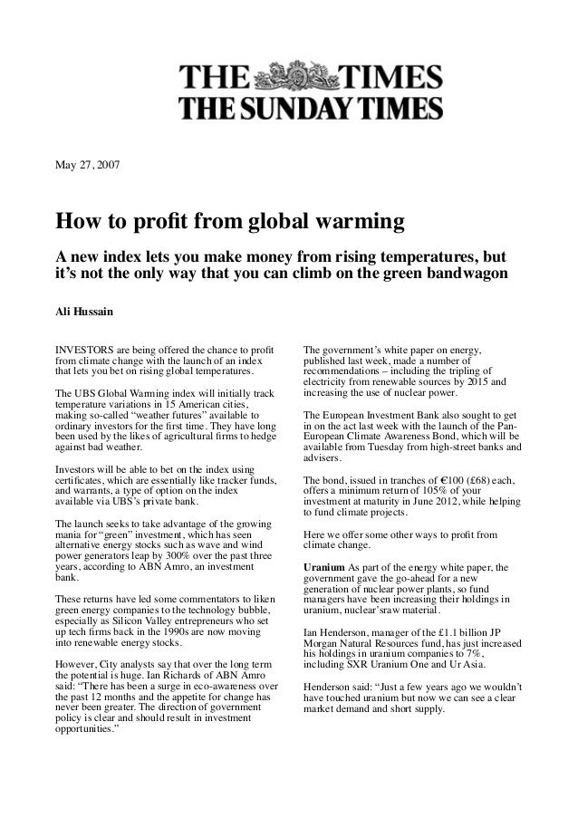 May 27, 2007 How to profit from global warming A new index lets you make money from rising temperatures, but it's not the o...