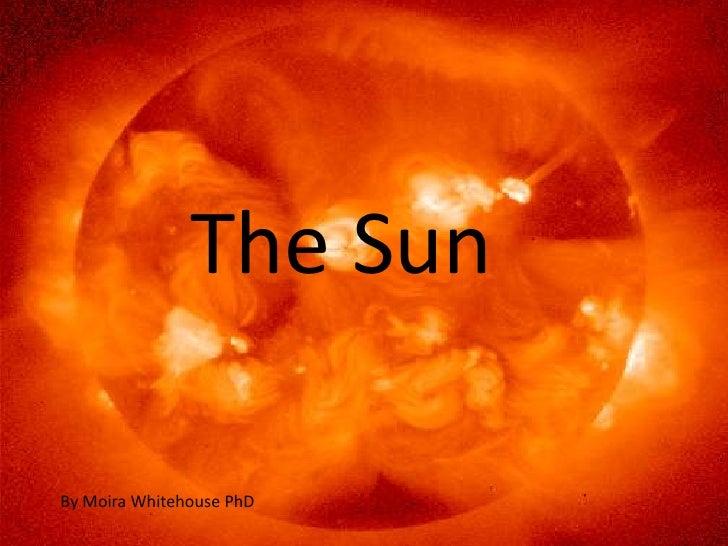 The SunBy Moira Whitehouse PhD