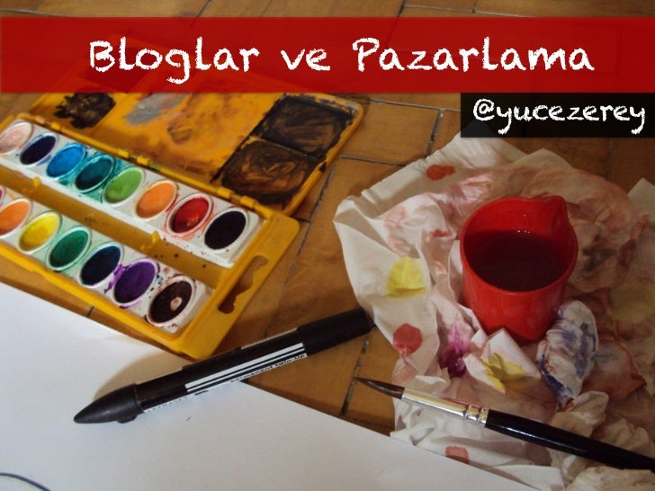 Bloglar ve Pazarlama               @yucezerey