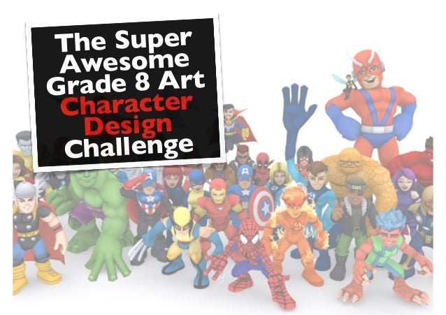 The Super Awesome Grade 8 Art Character Design Challenge