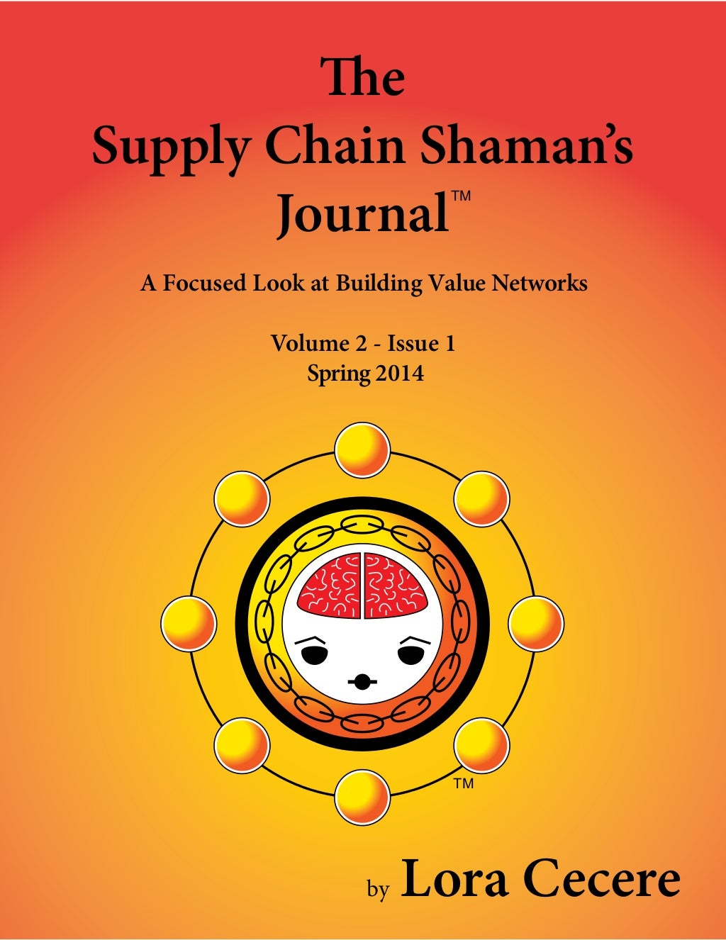 The Supply Chain Shaman's Journal - Spring 2014 - A Focused Look at Building Value Networks