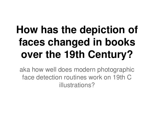 19C depictions of faces • Likelyhood of detection: • Female faces > Male • Any common differences? • Often drawn more symm...