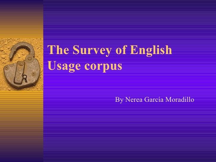 The Survey of English Usagecorpus By Nerea García Moradillo
