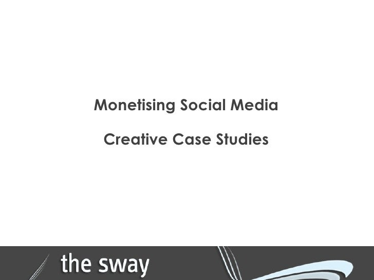 Monetising Social Media Creative Case Studies
