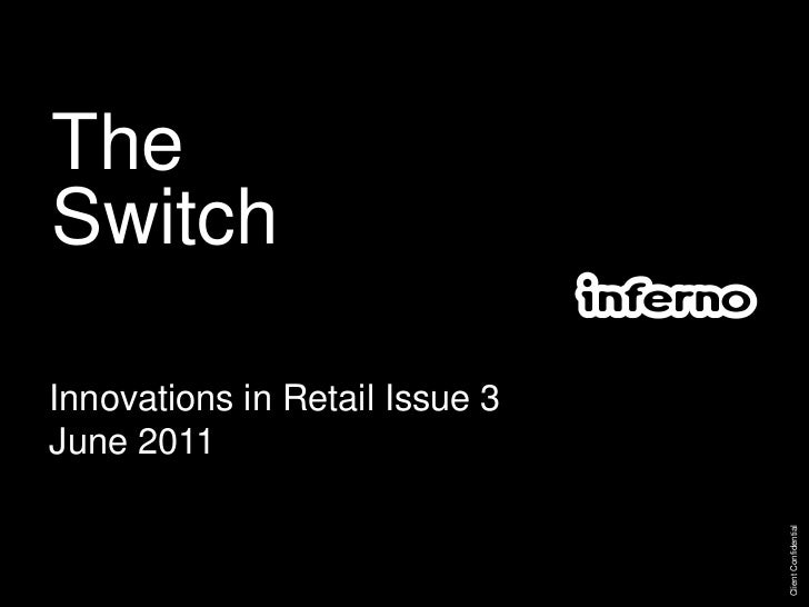 TheSwitch<br />Client Confidential<br />Innovations in Retail Issue 3<br />June 2011<br />